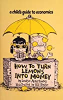 How to Turn Lemons into Money