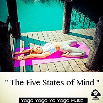""""""" The Five States of Mind """""""