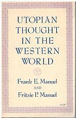 Utopian Thought in the Western World de Frank E. Manuel