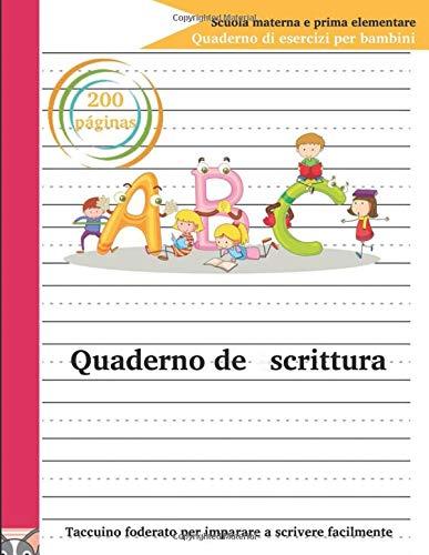 quaderno de scrittura: Per gli studenti dell'asilo e della scuola elementare. Regali per amici, parenti e vicini.