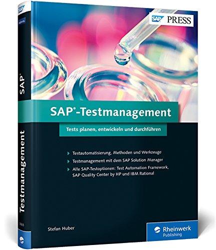 SAP-Testmanagement: SAP-Lösungen testen mit SAP Solution Manager, IBM Rational, SAP Quality Center by HP, CBTA, SEA, BPCA