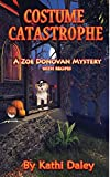 Costume Catastrophe (Zoe Donovan Cozy Mystery) (Volume 21)