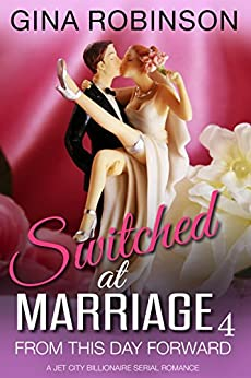 From This Day Forward: A Jet City Billionaire Serial Romance (Switched at Marriage Book 4) by [Gina Robinson]
