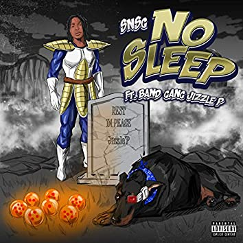 No Sleep (feat. BandGang Jizzle P)