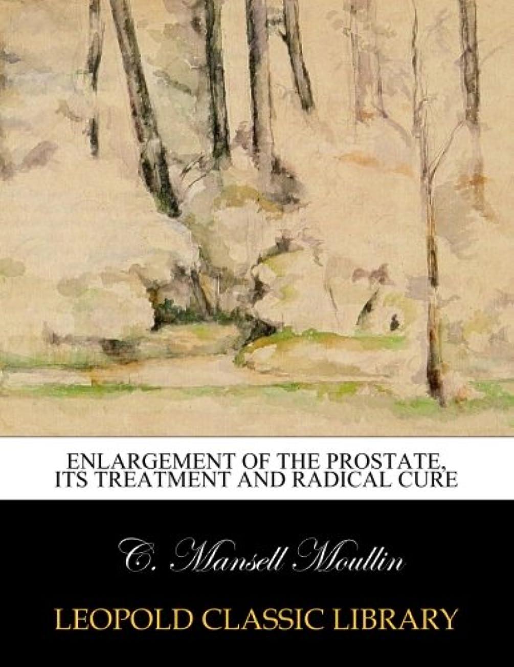 メンター望みマニアEnlargement of the prostate, its treatment and radical cure