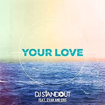 Your Love (feat. Evan and Eris)