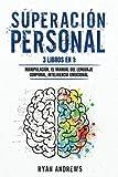 Superación Personal: 3 libros en 1: Manipulación, El Manual Del Lenguaje Corporal, Inteligencia Emocional