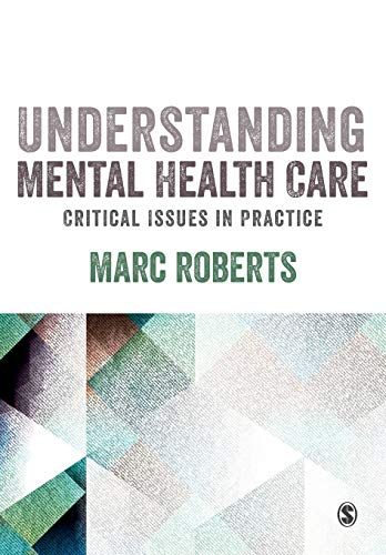 Compare Textbook Prices for Understanding Mental Health Care: Critical Issues in Practice 1 Edition ISBN 9781526404480 by Roberts, Marc