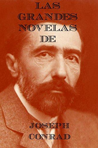 Las Grandres Obras de Joseph Conrad: El Corazón de las Tinieblas, El Negro del Narcissus y Lord Jim