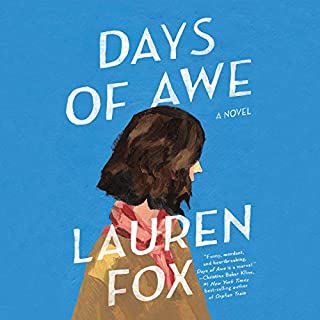Days of Awe                   By:                                                                                                                                 Lauren Fox                               Narrated by:                                                                                                                                 Luci Christian                      Length: 8 hrs and 40 mins     53 ratings     Overall 3.5