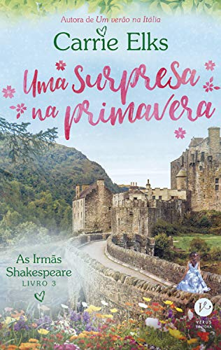 Uma surpresa na primavera - As irmãs Shakespeare - vol. 3 por [Carrie Elks]