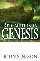 Redemption in Genesis: The Crossroads of Faith and Reason