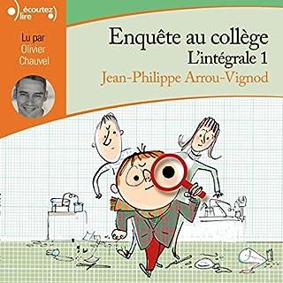 Enquête au collège. L'intégrale 1                   De :                                                                                                                                 Jean-Philippe Arrou-Vignod                               Lu par :                                                                                                                                 Olivier Chauvel                      Durée : 5 h et 23 min     37 notations     Global 4,5