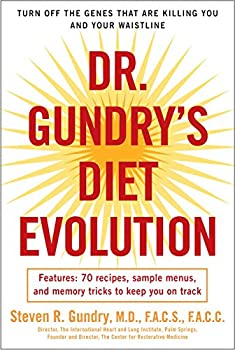 Dr Gundry s Diet Evolution  Turn Off the Genes That Are Killing You and Your Waistline