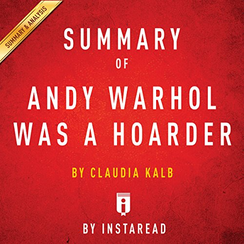 Summary of Andy Warhol Was a Hoarder, by Claudia Kalb | Includes Analysis audiobook cover art