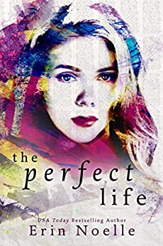 The Perfect Life by [Erin Noelle]