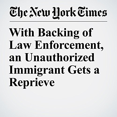 With Backing of Law Enforcement, an Unauthorized Immigrant Gets a Reprieve copertina