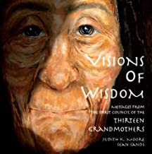 Visions of Wisdom – Messages of the Thirteen Grandmothers