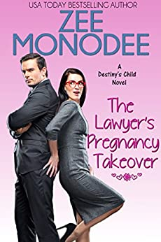 The Lawyer's Pregnancy Takeover (Destiny's Child Book 2) by [Zee Monodee]