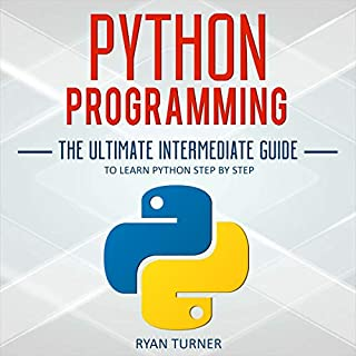 Python Programming: The Ultimate Intermediate Guide to Learn Python Step by Step audiobook cover art