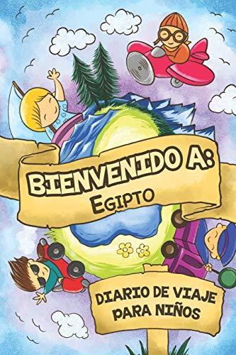 Bienvenido A Egipto Diario De Viaje Para Niños: 6x9 Diario de viaje para niños I Libreta para completar y colorear I Regalo perfecto para niños para tus vacaciones en Egipto