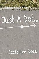 Just a Dot...