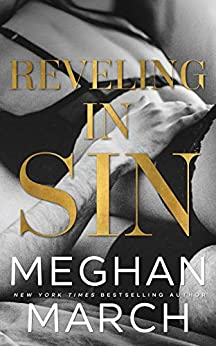 Reveling in Sin (Sin Trilogy Book 3) by [Meghan March]