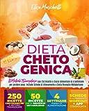 DIETA CHETOGENICA: Raccolta Completa: Il Metodo Triangolare con 250 Ricette...