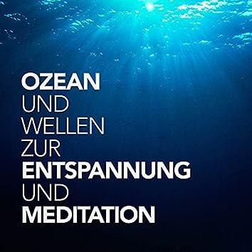 Ozean und Wellen zur Entspannung und Meditation