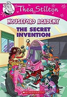 The Secret Invention (Thea Stilton Mouseford Academy #5), Volume 5: A Geronimo Stilton Adventure