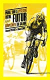 Pariez sur le cyclisme, votre futur complément de salaire (Comment obtenir votre futur complément de salaire ?) (French Edition)