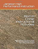 Born A Crime: Instructional Activities: Supporting and Enriching Literacy through Close Reading, Reading Like a Writer, and Analysis