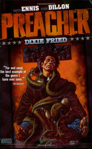 Preacher VOL 05: Dixie Fried: Dixie Fried : Featuring Cassidy : Blood & Whiskey : a Tale from the Good Ol\' Days