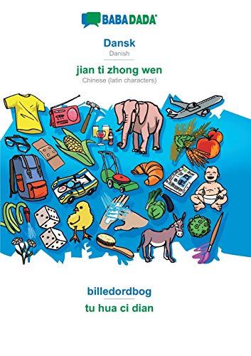 BABADADA, Dansk - jian ti zhong wen, billedordbog - tu hua ci dian: Danish - Chinese (latin characters), visual dictionary
