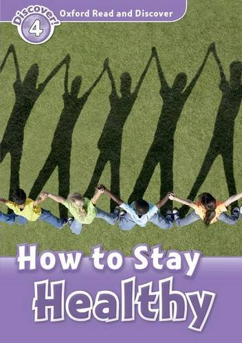 Oxford Read and Discover Level 4 (750 Headwords) How to Stay Healthyの詳細を見る