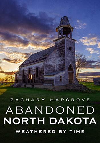 Abandoned North Dakota: Weathered by Time
