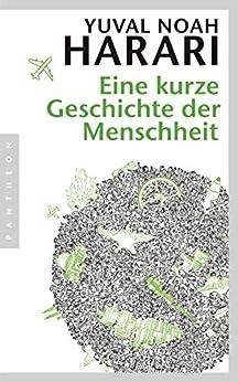 Eine kurze Geschichte der Menschheit (German Edition) by [Yuval Noah Harari, Jürgen Neubauer]