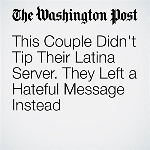 This Couple Didn't Tip Their Latina Server. They Left a Hateful Message Instead cover art