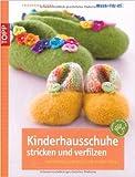Kinderhausschuhe stricken und verfilzen: Fantasievolle Modelle für kleine Füße (kreativ.kompakt.) von Friederike Pfund ( 12. November 2009 )