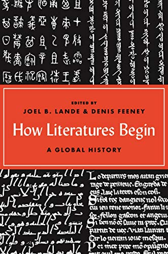How Literatures Begin: A Global History (English Edition)