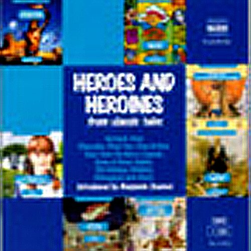 Heroes and Heroines from Classic Tales audiobook cover art
