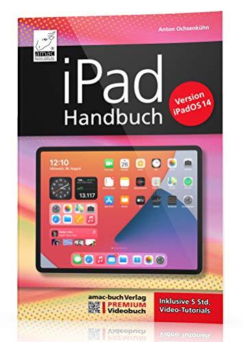 iPad Handbuch mit iPadOS 14 - PREMIUM Videobuch: Buch + 5 h Videotutorials - für alle iPads geeignet