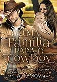 Uma Família Para o Cowboy: Série Alma de Cowboy - Livro 2 (Portuguese Edition)