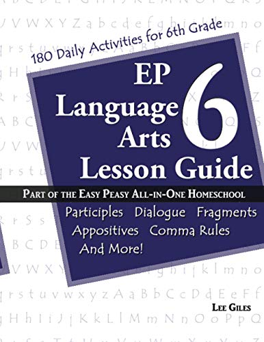 Compare Textbook Prices for EP Language Arts 6 Lesson Guide: Part of the Easy Peasy All-in-One Homeschool Volume 6 First Edition ISBN 9781721216239 by Giles, Lee