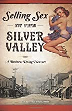 Selling Sex in the Silver Valley: A Business Doing Pleasure
