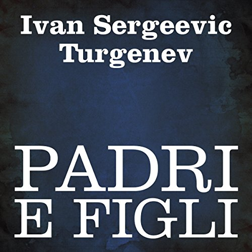 Padri e figli [Fathers and Sons] audiobook cover art