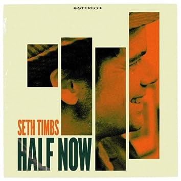 Half Now