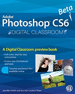 Photoshop CS6 Beta New Features: Digital Classroom Preview (English Edition)