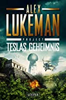 TESLAS GEHEIMNIS (Project 5): Thriller
