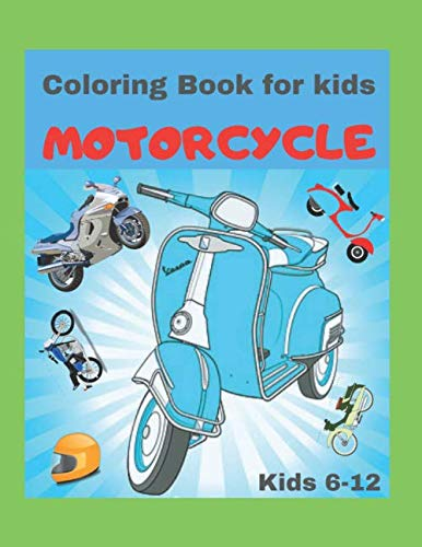 Coloring Book for kids: MOTORCYCLE: Coloring Book For Boys and Girls| kids 6-12 | Best Gift For Kids|Harley Davidson Bikes